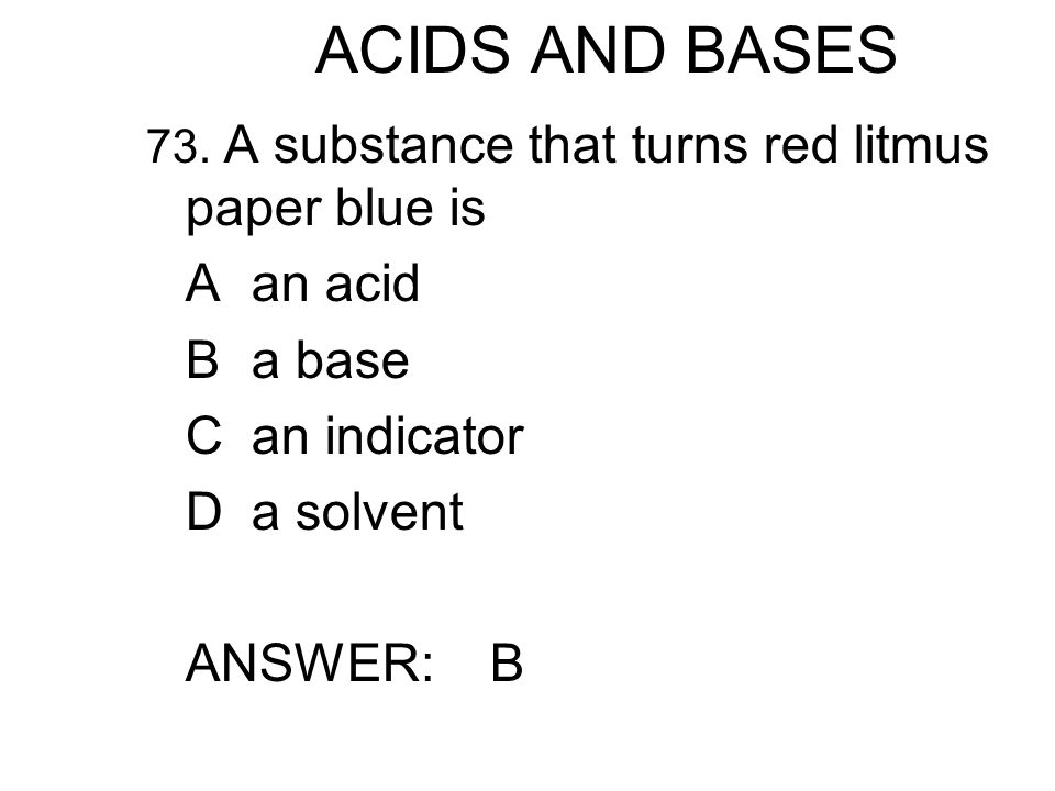 ACIDS AND BASES 73.