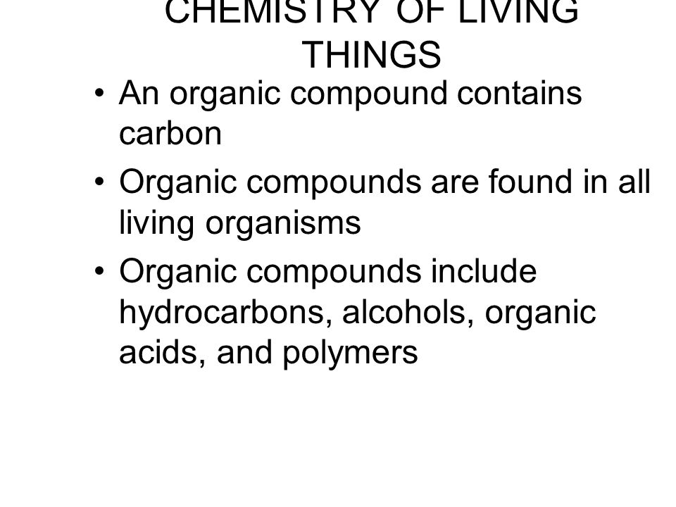 Other Important Atoms in Living Things Most organic molecules in living things contain carbon hydrogen nitrogenoxygen sulfurphosphorus CHOPNS