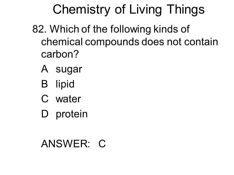 Chemistry of Living Things 82.