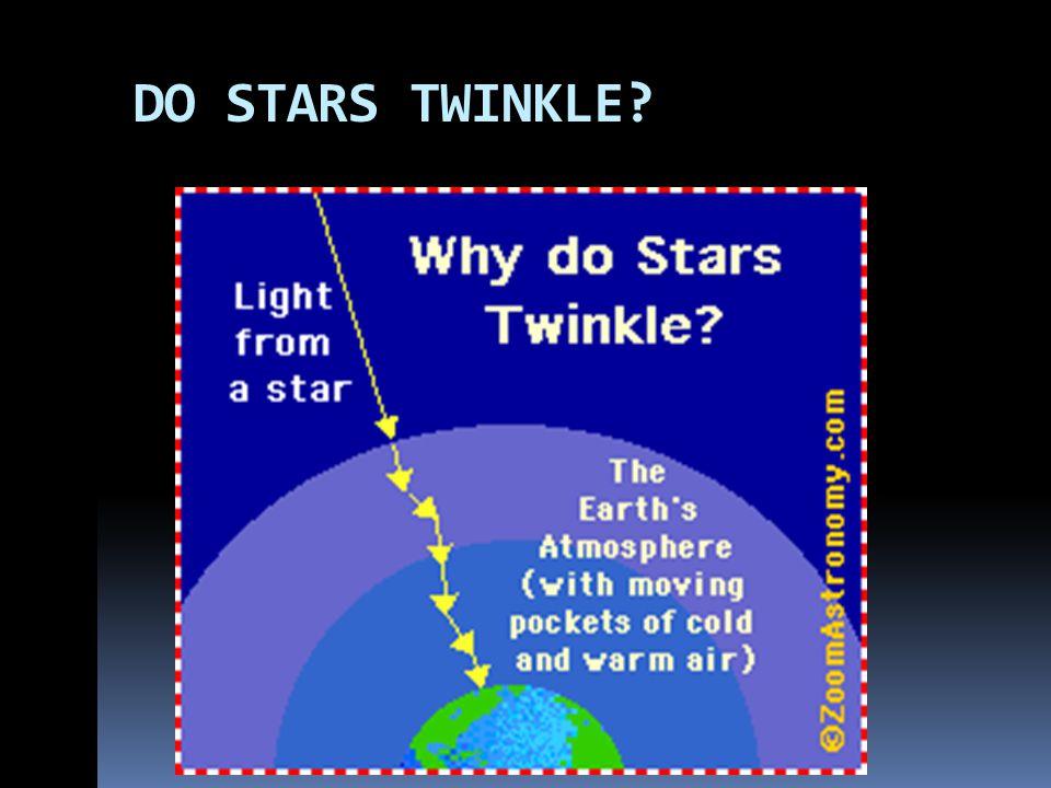 DO STARS TWINKLE