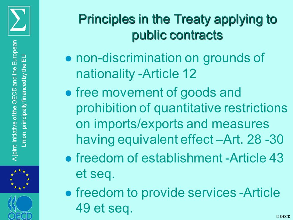 © OECD A joint initiative of the OECD and the European Union, principally financed by the EU Principles in the Treaty applying to public contracts l n