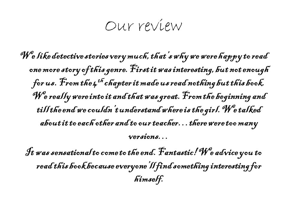 Our review We like detective stories very much, that's why we were happy to read one more story of this genre.