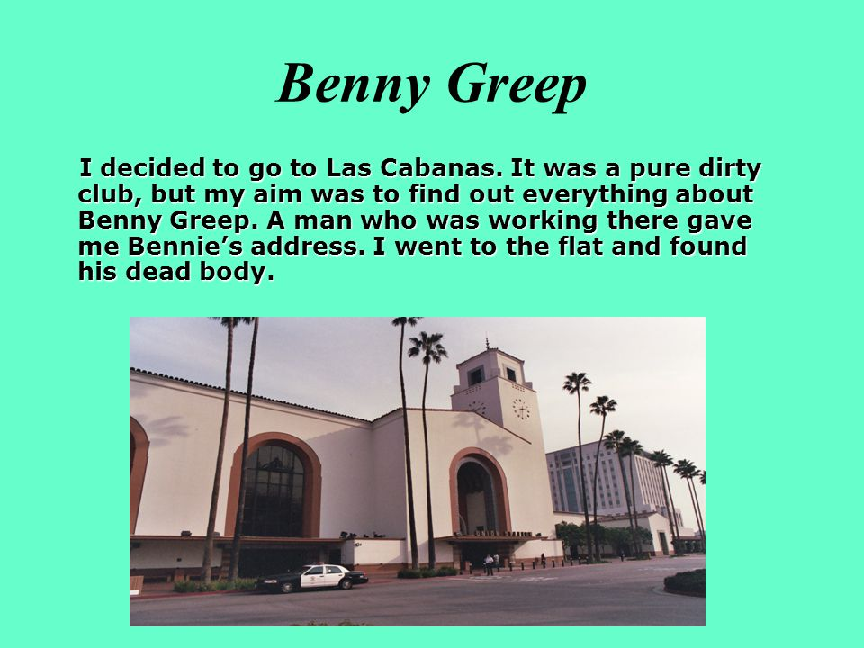 Benny Greep I I decided to go to Las Cabanas.