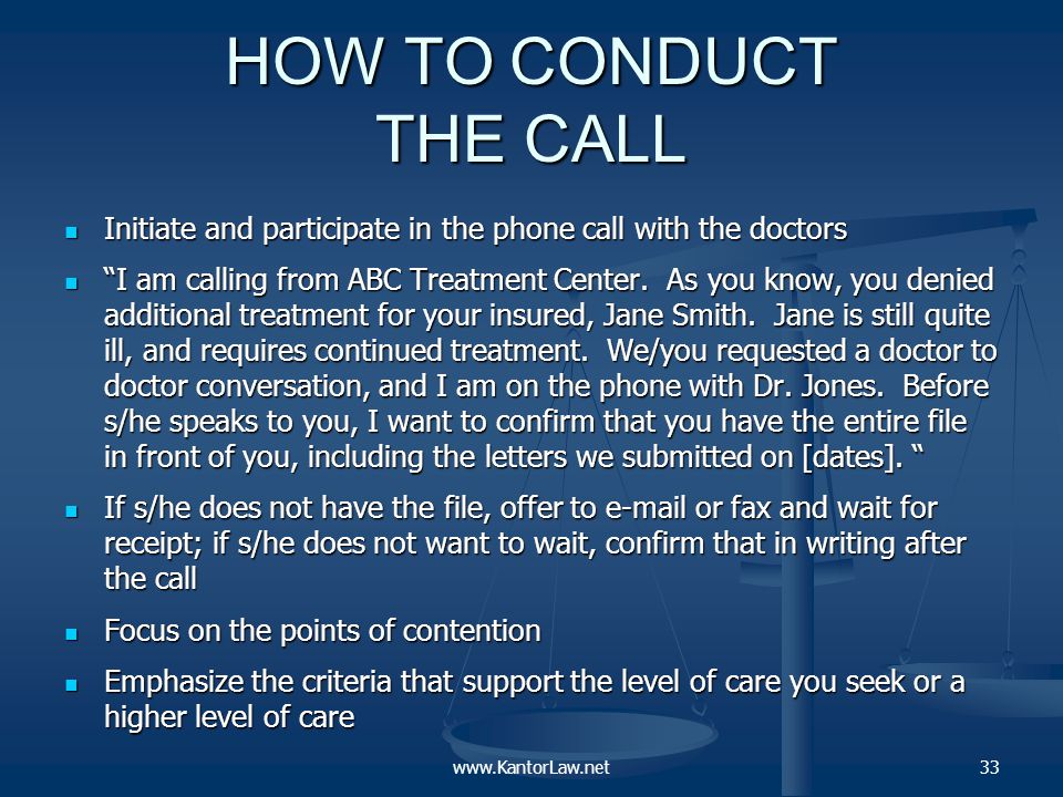 HOW TO CONDUCT THE CALL Initiate and participate in the phone call with the doctors Initiate and participate in the phone call with the doctors I am calling from ABC Treatment Center.