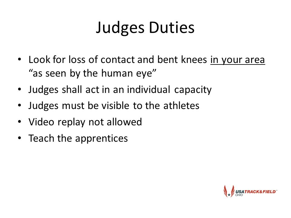 Basic Operations The Chief Judge is responsible for bringing all the equipment Chief Judge decides on placement of table and disqualification (DQ) board The five Judges select a Head Judge Review the rules with judges/officials/head umpire Synchronize watches.