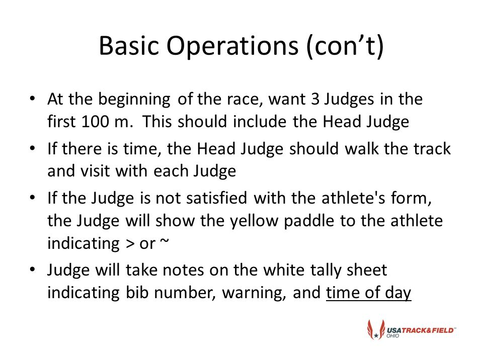 Basic Operations (con't) At the beginning of the race, want 3 Judges in the first 100 m.