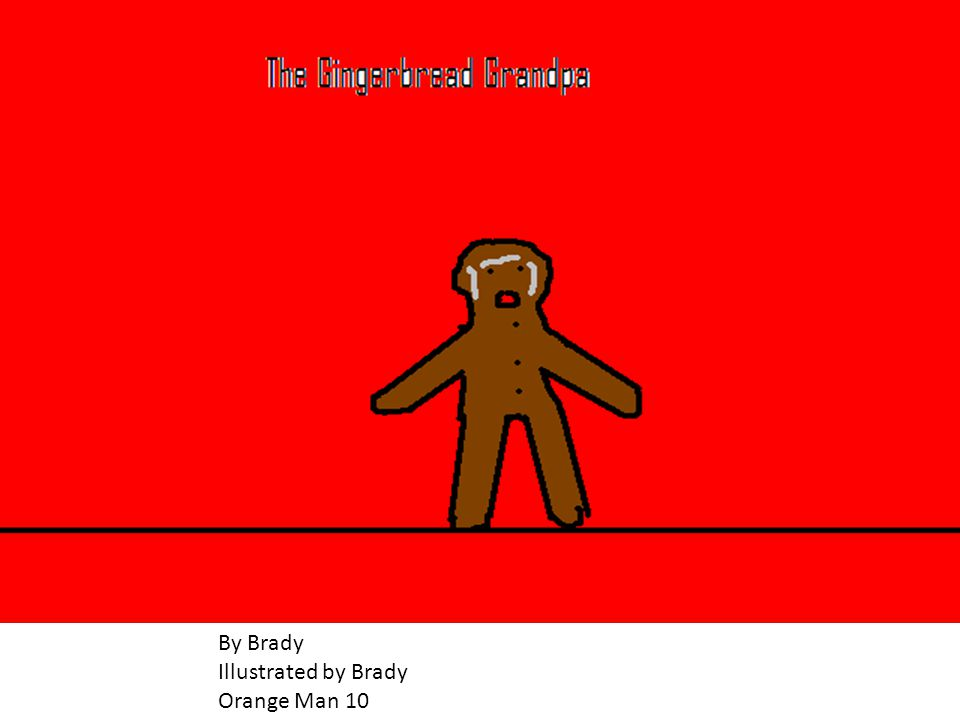 ] By Brady Illustrated by Brady Orange Man 10