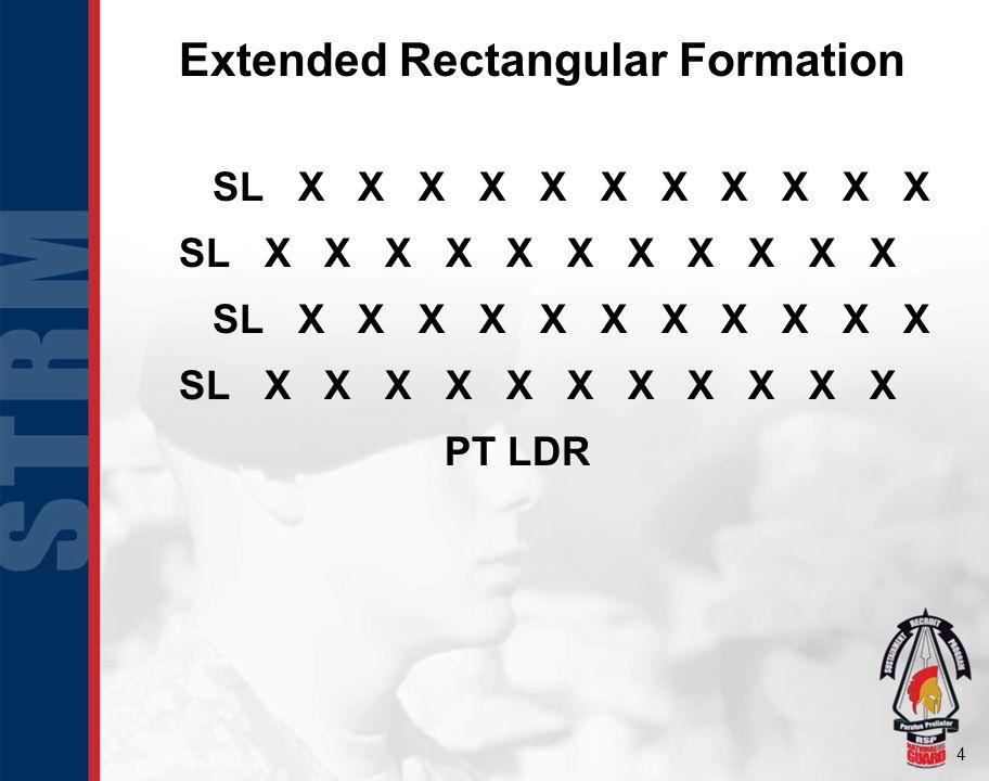 4 Extended Rectangular Formation SL X X X X X X X X X X X PT LDR