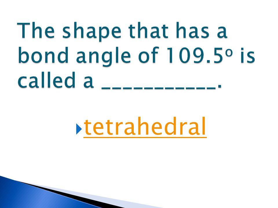  tetrahedral tetrahedral