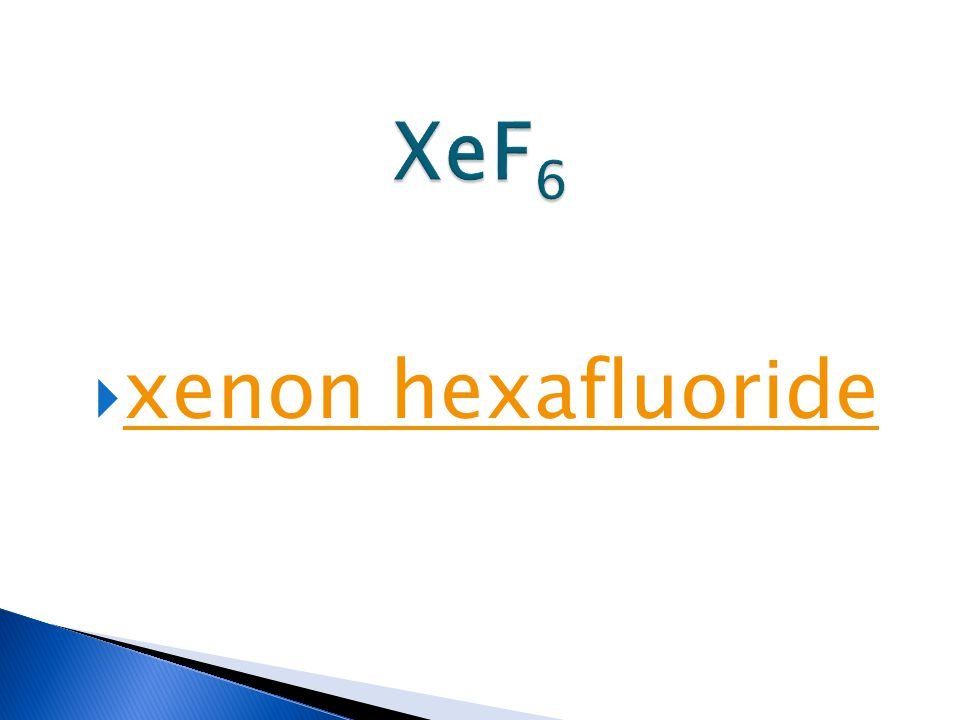  xenon hexafluoride xenon hexafluoride