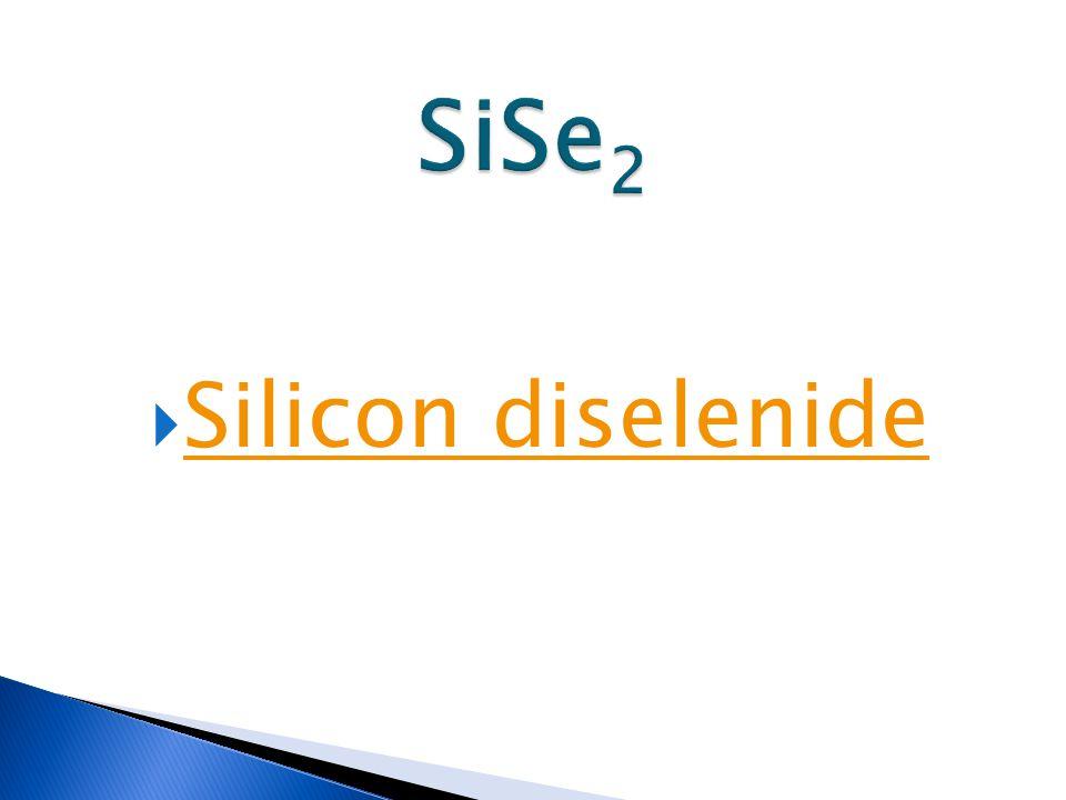  Silicon diselenide Silicon diselenide