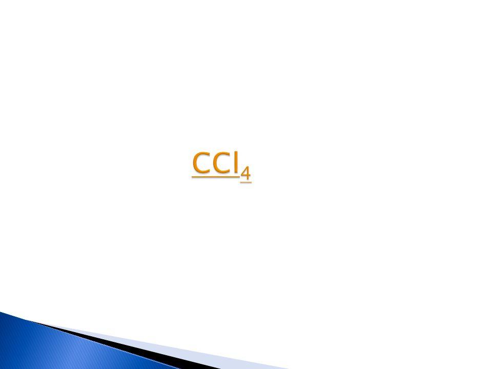 CCl 4 CCl 4