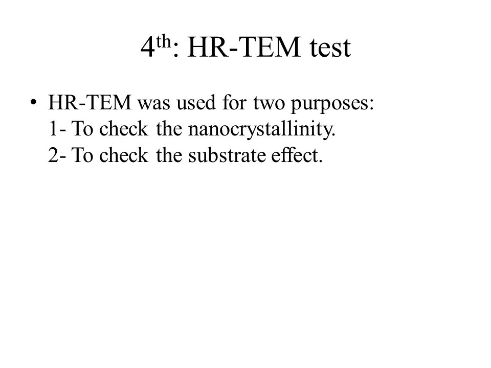 4 th : HR-TEM test HR-TEM was used for two purposes: 1- To check the nanocrystallinity.
