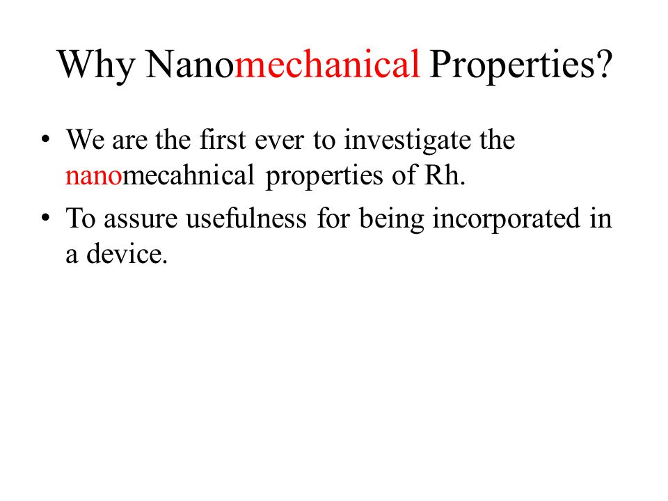 Why Nanomechanical Properties.