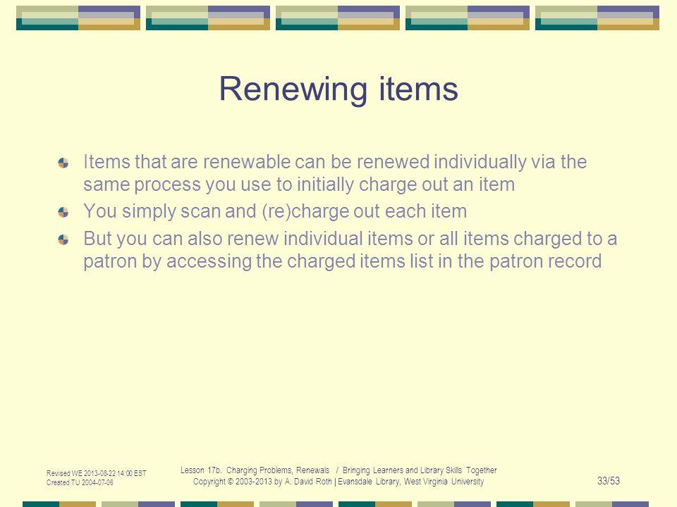 Revised WE 2013-08-22 14:00 EST Created TU 2004-07-06 Lesson 17b.
