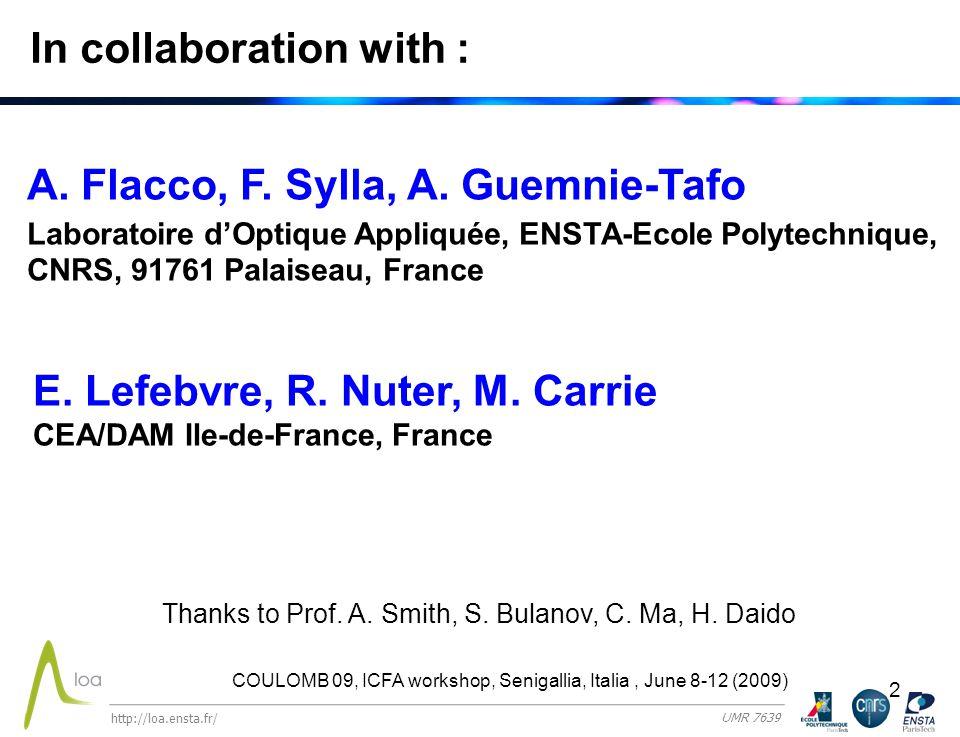 2 E. Lefebvre, R. Nuter, M. Carrie CEA/DAM Ile-de-France, France A.