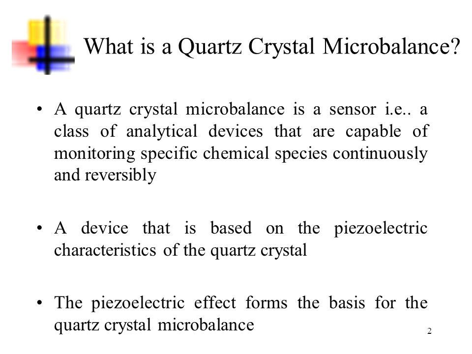 13 References 1.Bottom, Virgil E.Introduction to Quartz Crystal Unit Design.