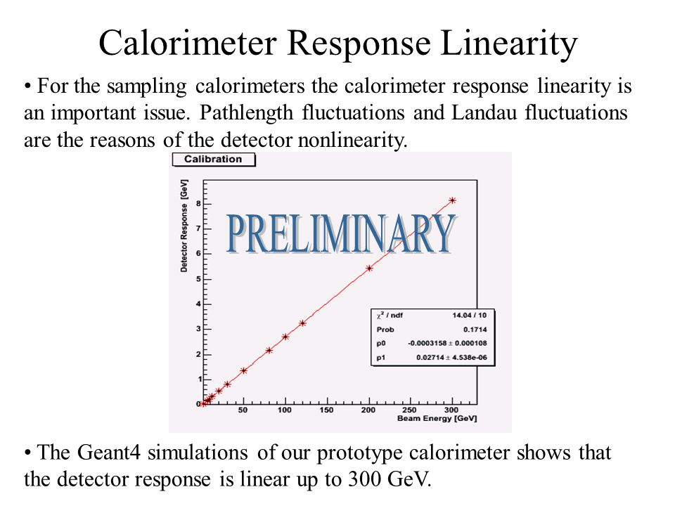 Calorimeter Response Linearity For the sampling calorimeters the calorimeter response linearity is an important issue.