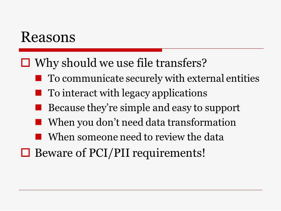 Reasons  Why should we use file transfers.