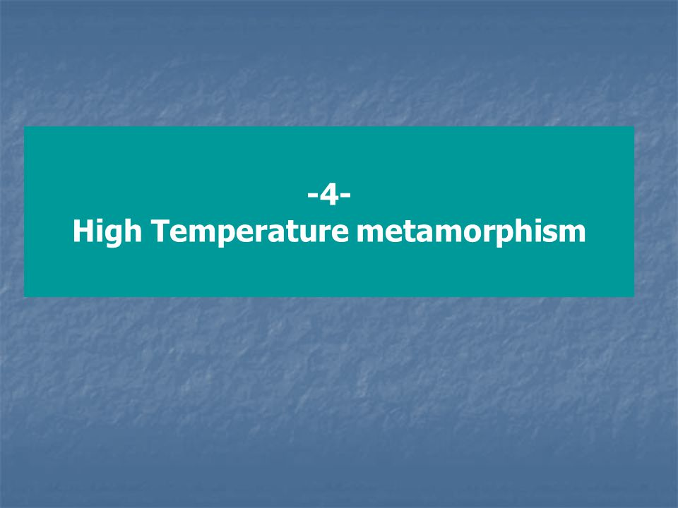 4- High temperature metapelites  At high-temperatures, above or coeval to sillimanite zone, metapelites undergo partial melting, and the yielded rock is known as Migmatites.