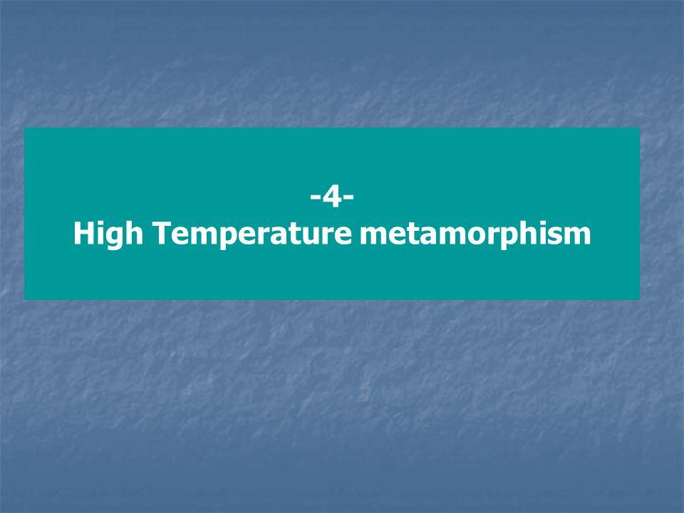 -4- High Temperature metamorphism