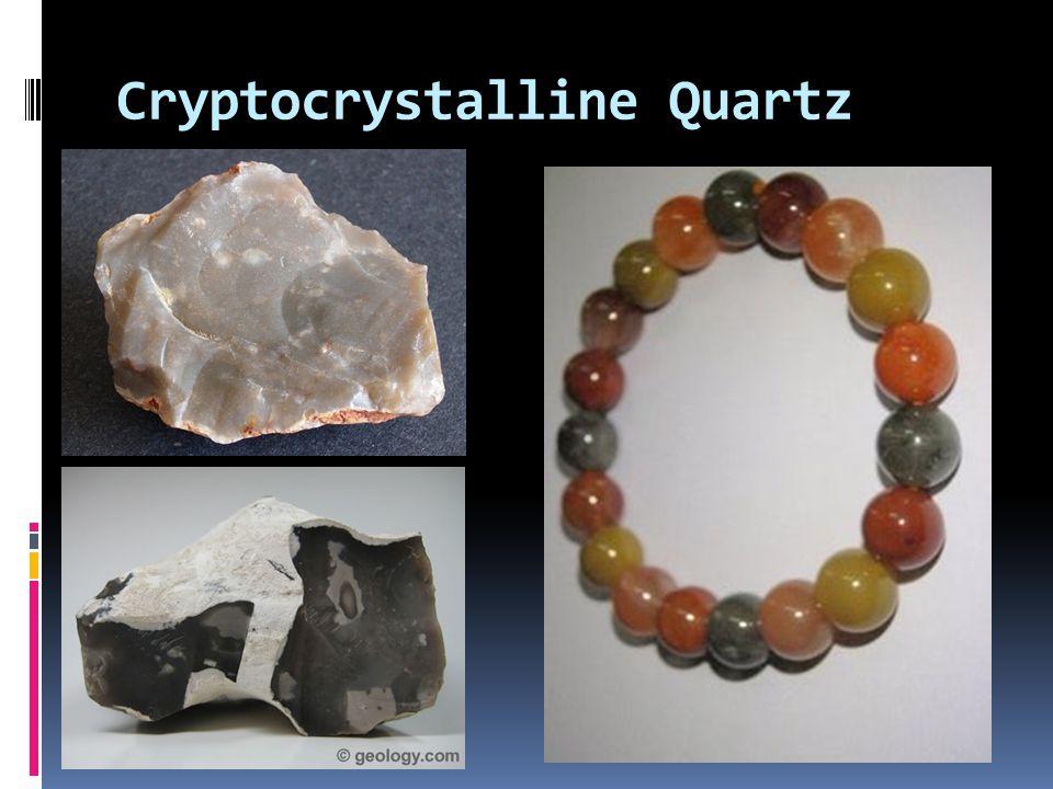 Cryptocrystalline Quartz