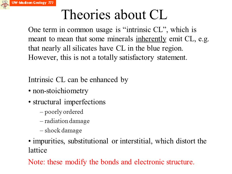 """One term in common usage is """"intrinsic CL"""", which is meant to mean that some minerals inherently emit CL, e.g. that nearly all silicates have CL in th"""