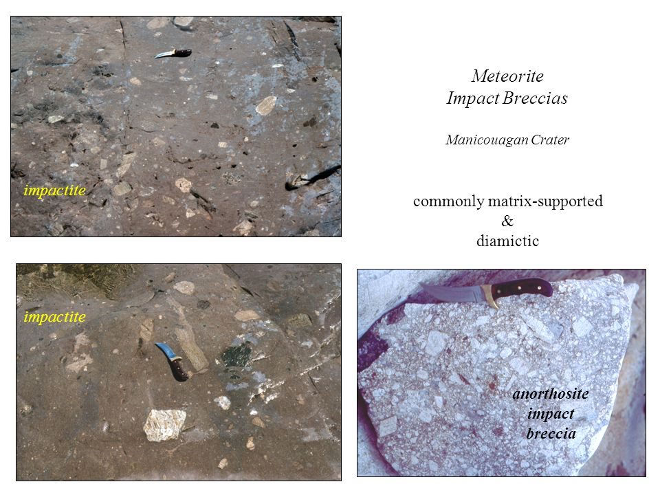 anorthosite impact breccia Meteorite Impact Breccias Manicouagan Crater commonly matrix-supported & diamictic impactite