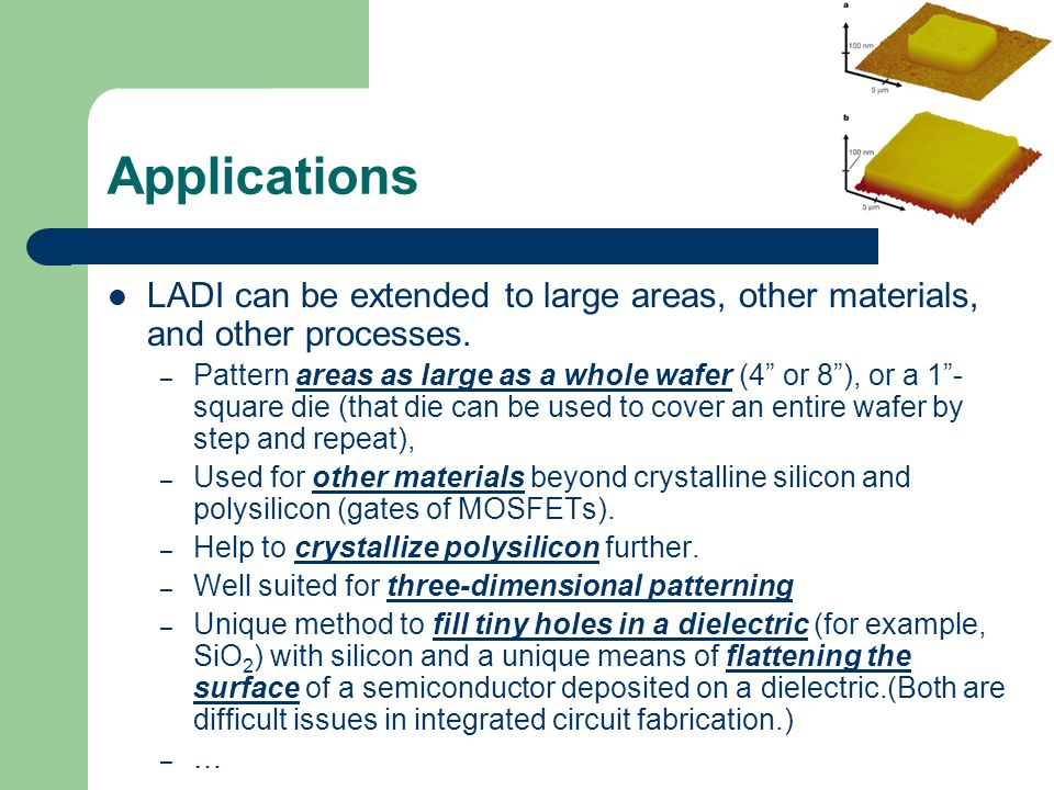 Applications LADI can be extended to large areas, other materials, and other processes.