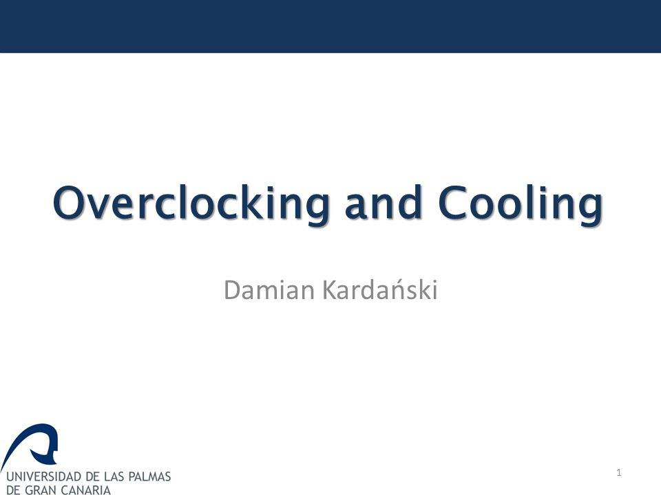 Damian Kardański Overclocking and Cooling 1