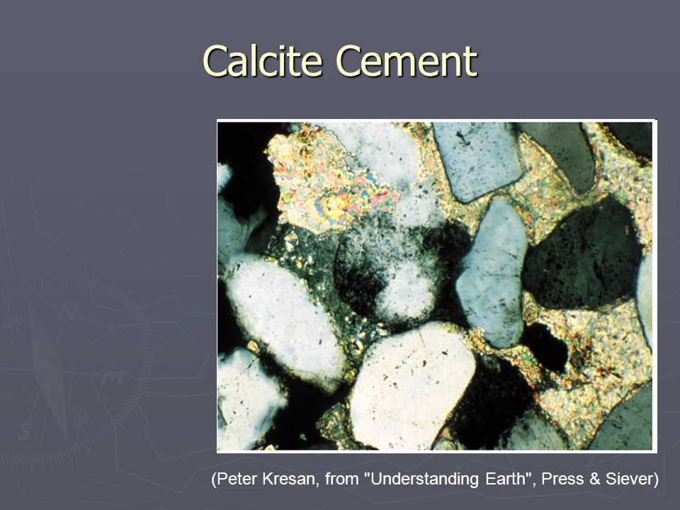 Calcite Cement (Peter Kresan, from Understanding Earth , Press & Siever)