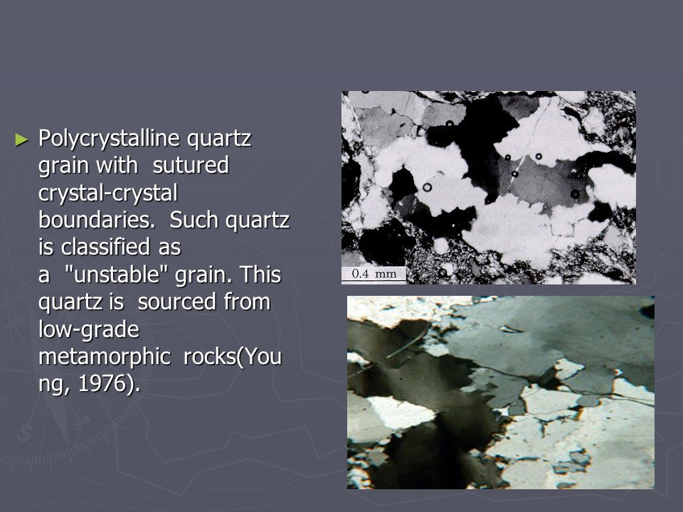 ► Polycrystalline quartz grain with sutured crystal-crystal boundaries.
