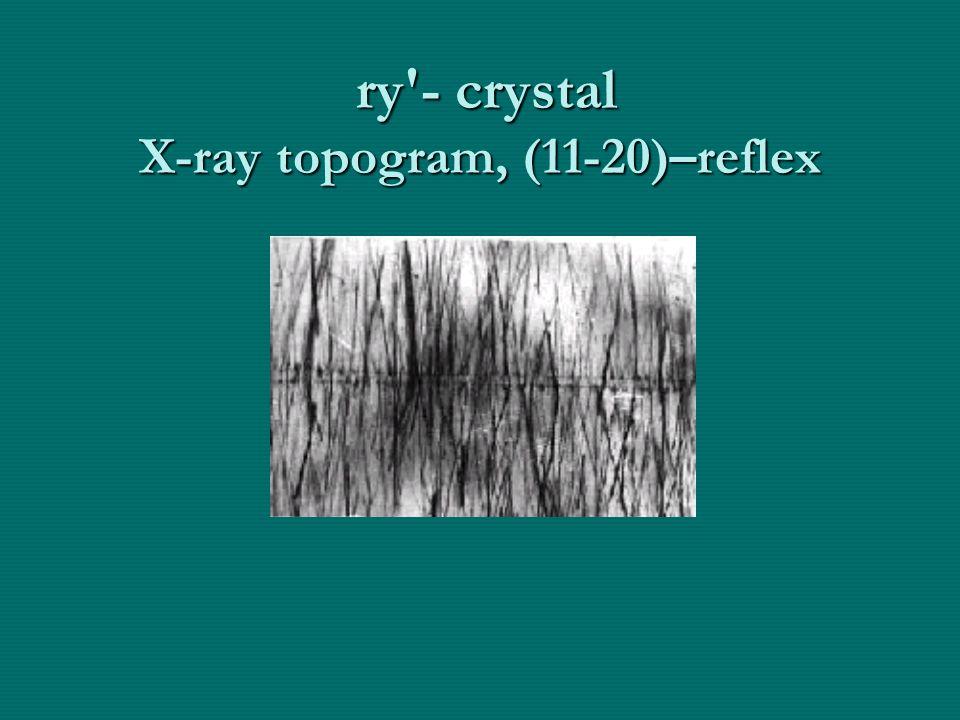 rу - crystal X-ray topogram, (11-20)–reflex rу - crystal X-ray topogram, (11-20)–reflex