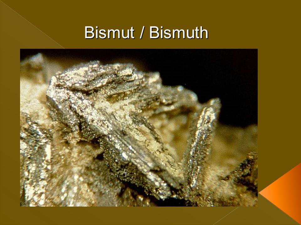 Bismut / Bismuth
