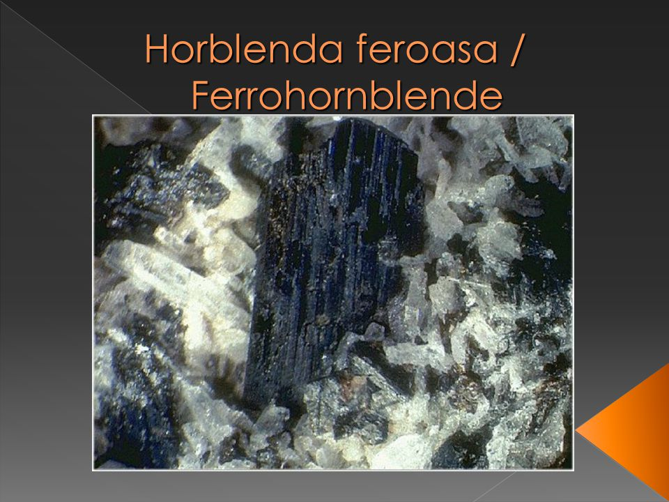 Horblenda feroasa / Ferrohornblende