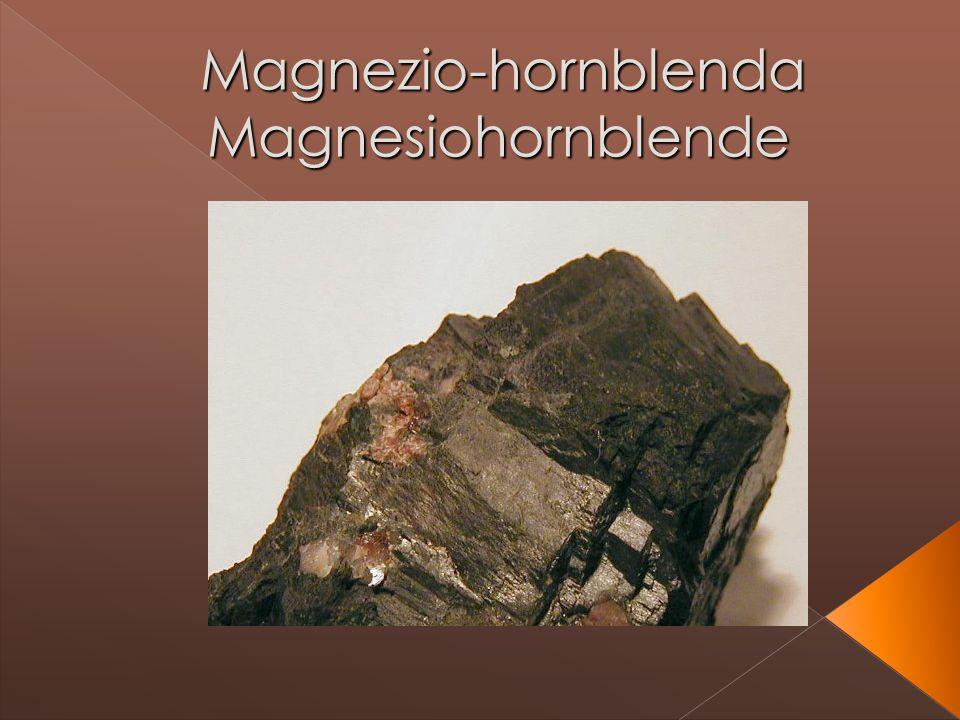 Magnezio-hornblenda Magnesiohornblende Magnezio-hornblenda Magnesiohornblende