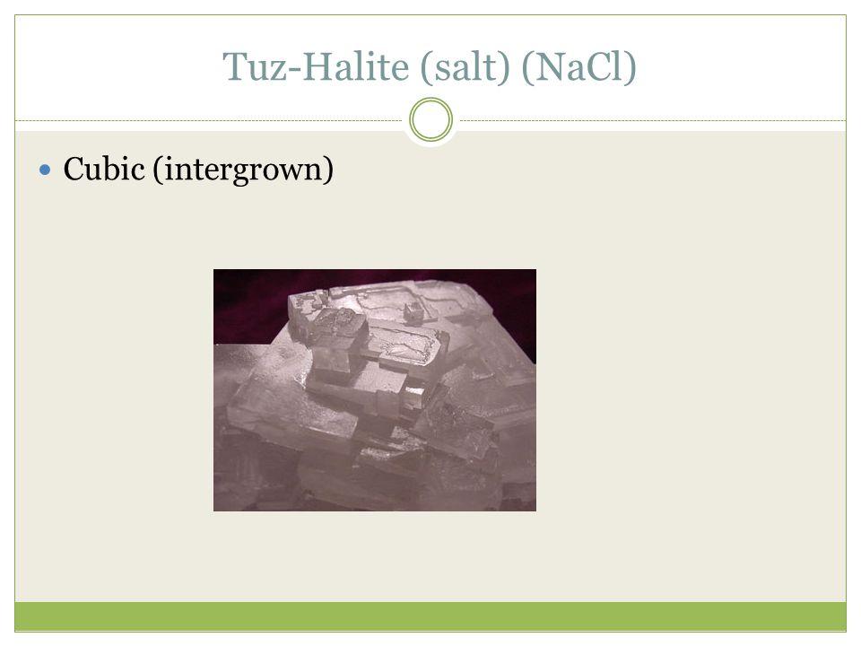 Tuz-Halite (salt) (NaCl) Cubic (intergrown)