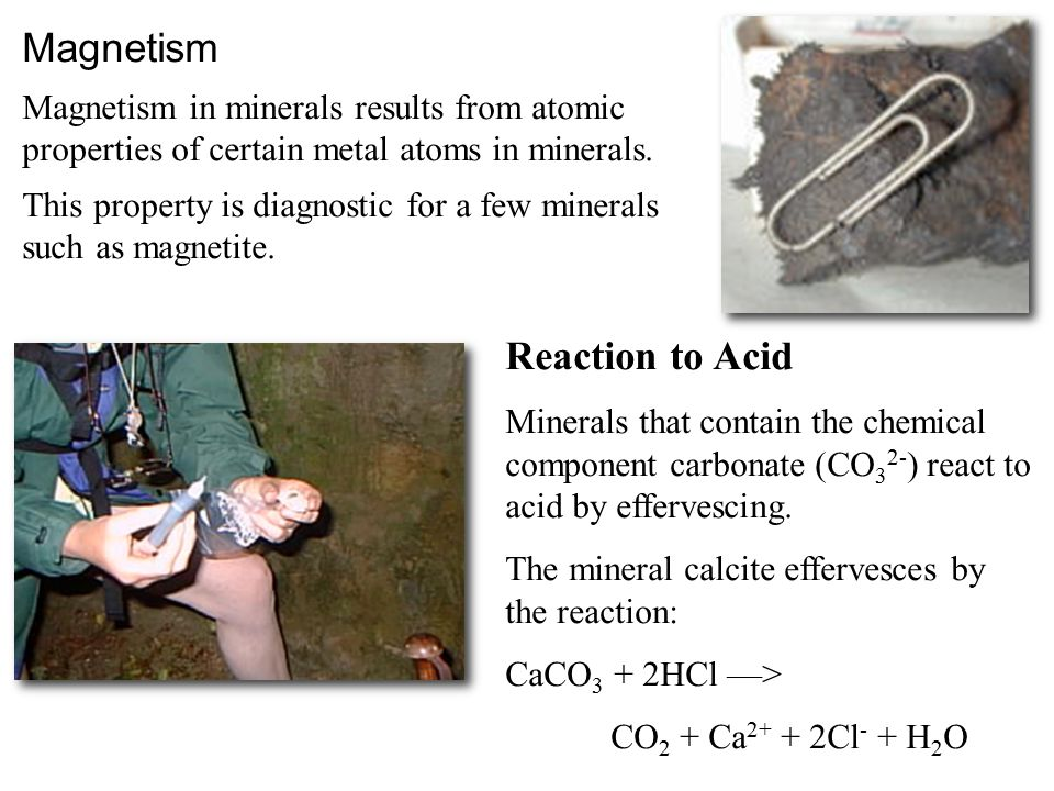 Magnetism Magnetism in minerals results from atomic properties of certain metal atoms in minerals.