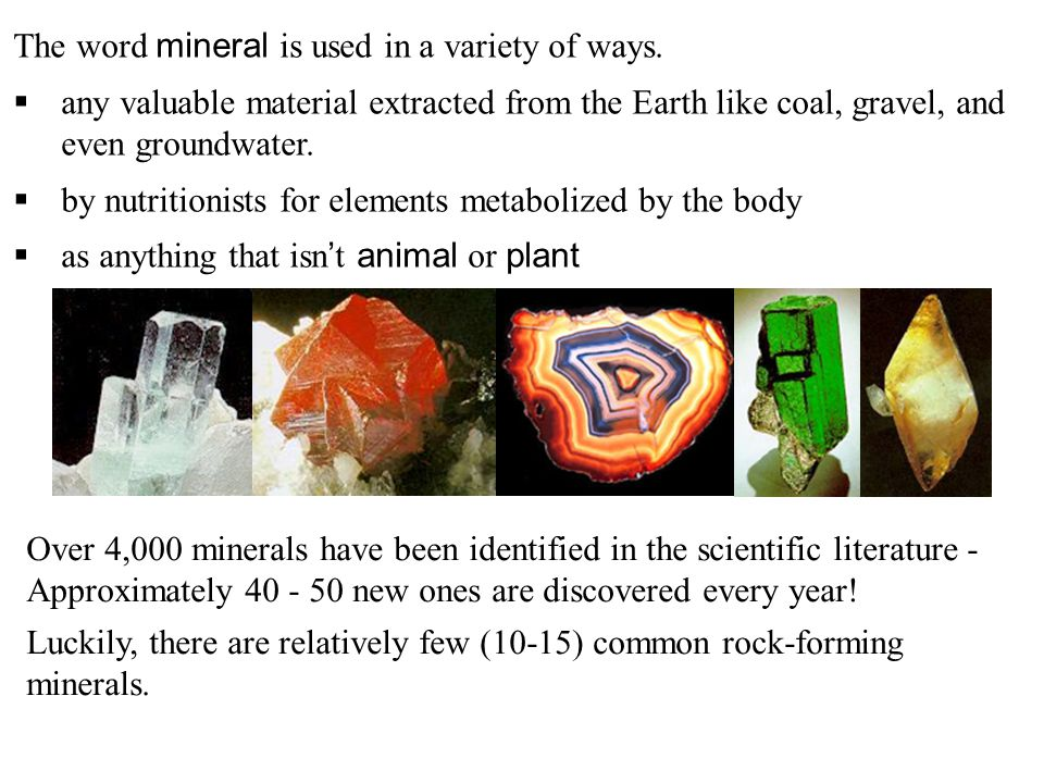 The word mineral is used in a variety of ways.