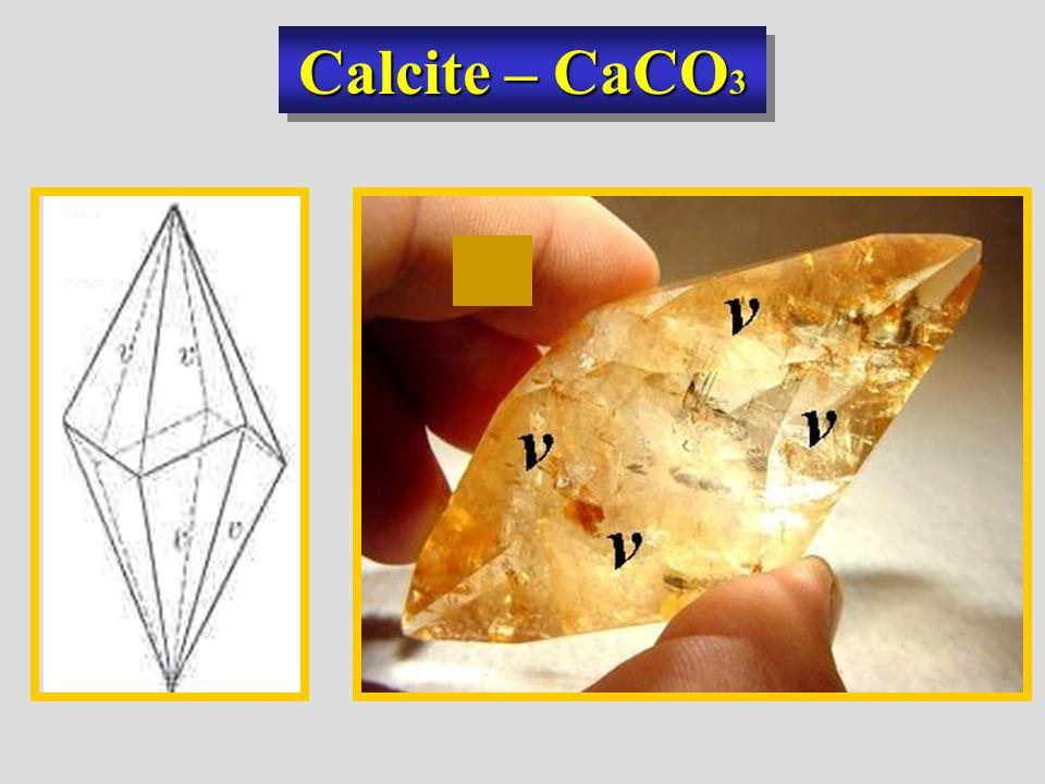 Calcite – CaCO 3