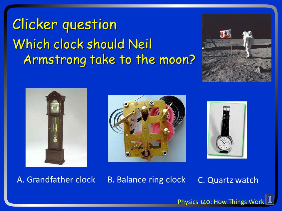 Which clock should Neil Armstrong take to the moon.