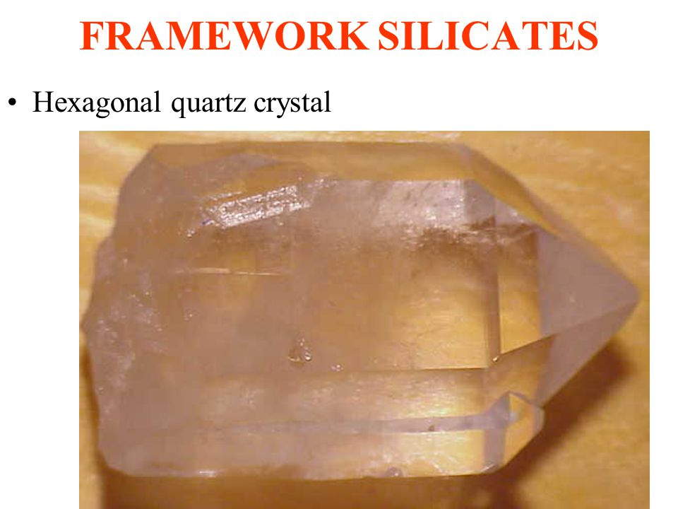 FRAMEWORK SILICATES Hexagonal quartz crystal