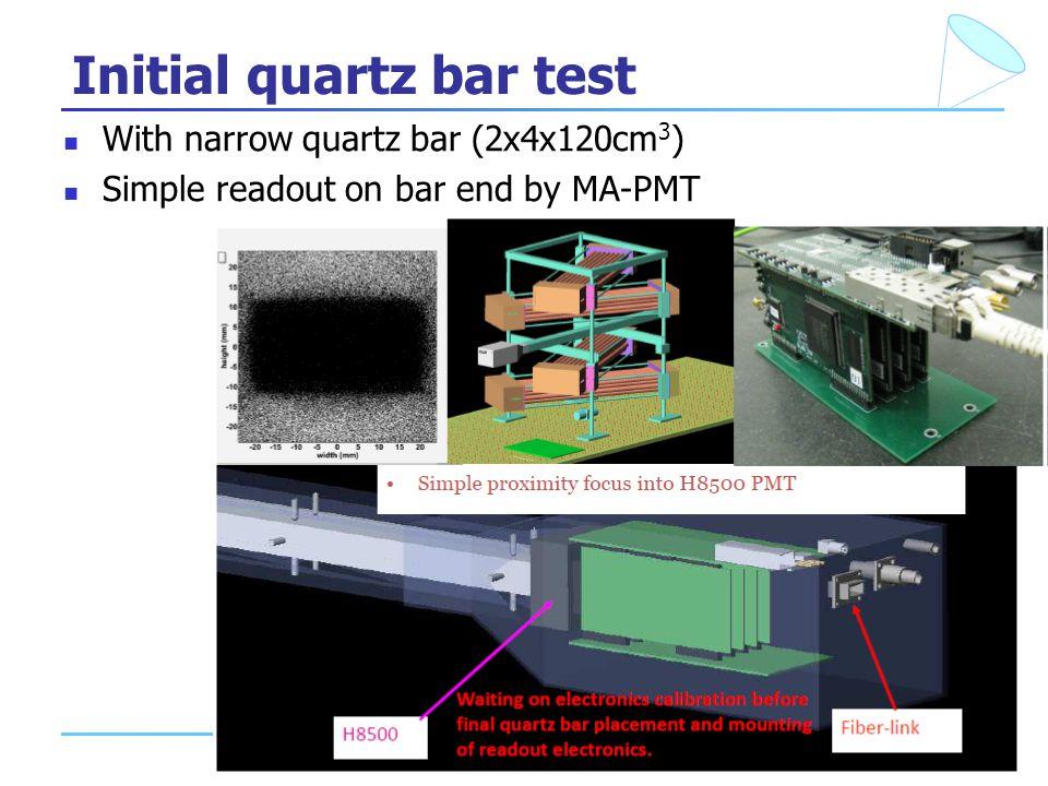 16 Initial quartz bar test With narrow quartz bar (2x4x120cm 3 ) Simple readout on bar end by MA-PMT