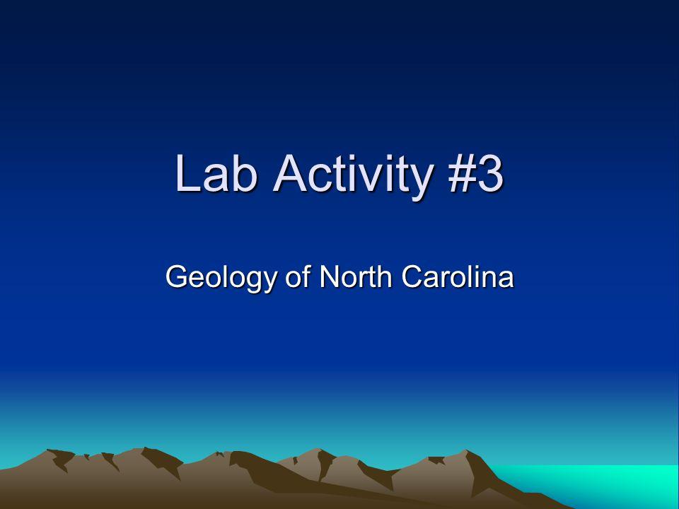 Lab Activity #3 Geology of North Carolina