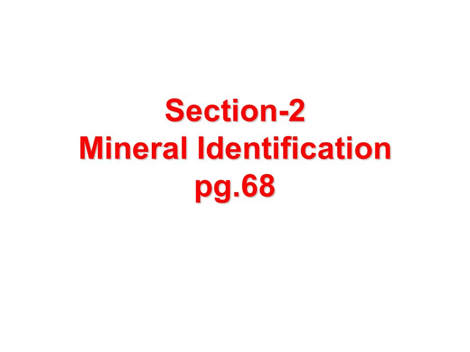What you'll learn Describe physical properties used to identify minerals.