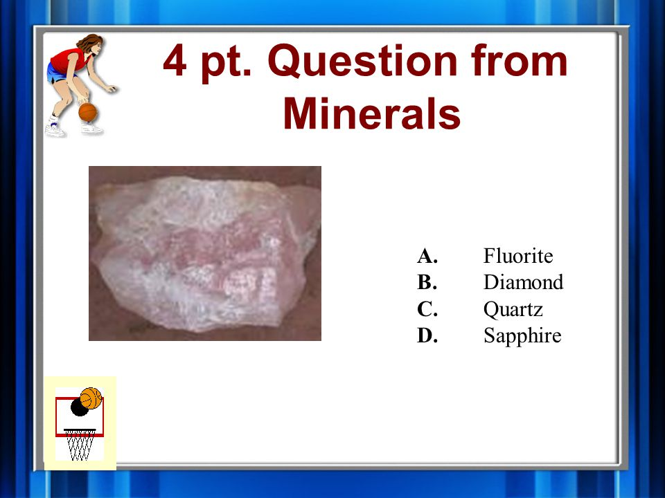 3 pt. Answer from Minerals B.Diamond