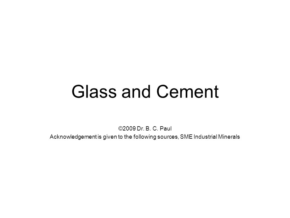 Glass and Cement ©2009 Dr. B. C.