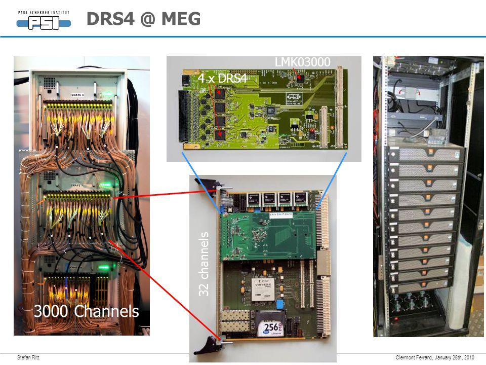 Stefan RittJanuary 28th, 2010Clermont Ferrand, DRS4 @ MEG 4 x DRS4 LMK03000 32 channels 3000 Channels