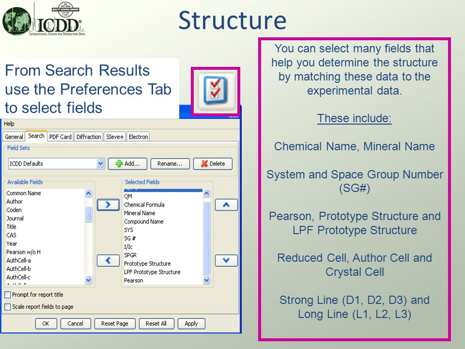 Structure From Search Results use the Preferences Tab to select fields You can select many fields that help you determine the structure by matching these data to the experimental data.