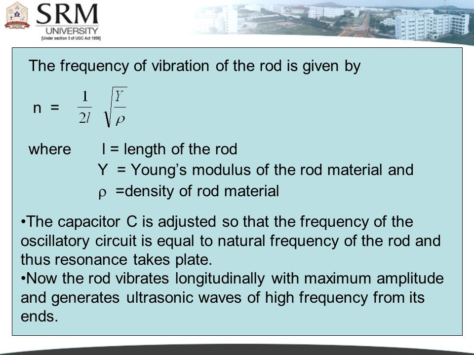 PH0101 UNIT 1 LECTURE 610 The frequency of vibration of the rod is given by n = where l = length of the rod Y = Young's modulus of the rod material an